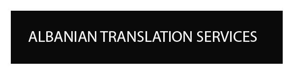 ALBANIAN TRANSLATION AND INTERPRETATION SERVICES
