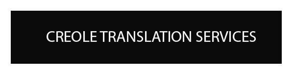 CREOLE TRANSLATION AND INTERPRETATION SERVICES