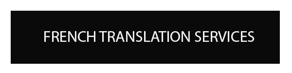 FRENCH TRANSLATION AND INTERPRETATION SERVICES