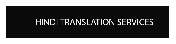 HINDI TRANSLATION AND INTERPRETATION SERVICES
