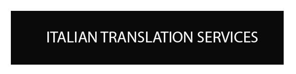 ITALIAN TRANSLATION AND INTERPRETATION SERVICES